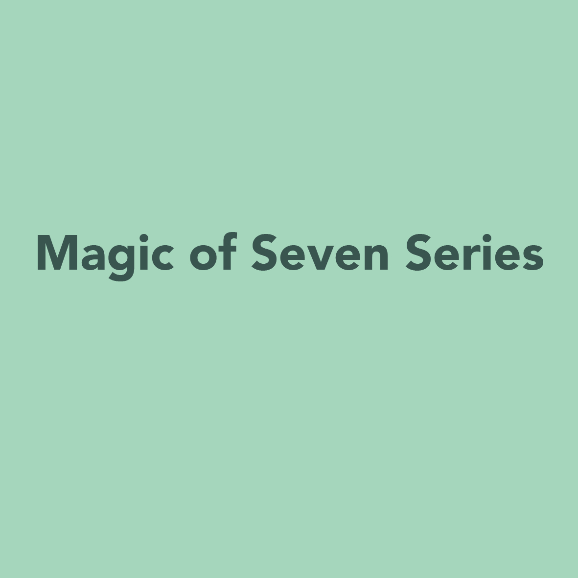 Magic of Seven Series